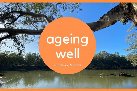 Ageing Well in Echuca Moama